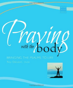 Praying with the Body